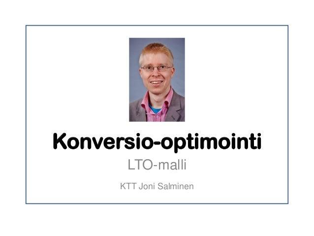 Konversio-optimointi LTO-malli KTT Joni Salminen