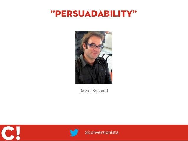 """Persuadability""     David Boronat       @conversionista"