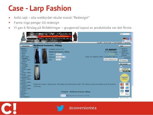 """Case - Larp Fashion   Asful sajt – alla webbyråer skulle svarat: """"Redesign!""""   Fanns inga pengar till redesign   Vi gav..."""