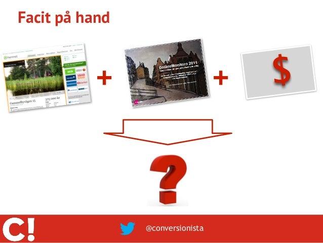 Facit på hand          +                       +   $                @conversionista