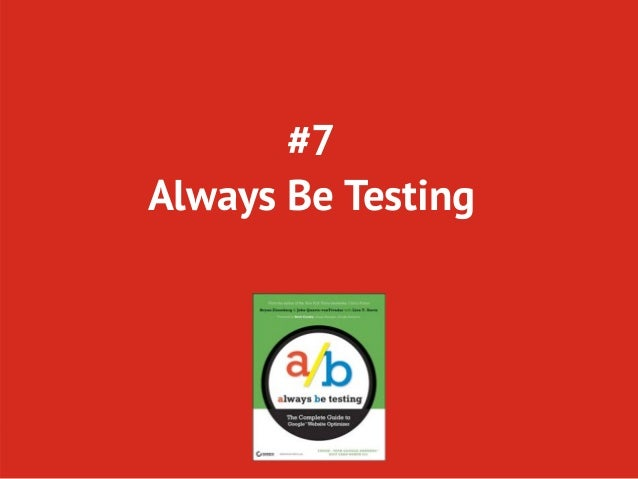 #7Always Be Testing    Twitter: @conversionista            Page