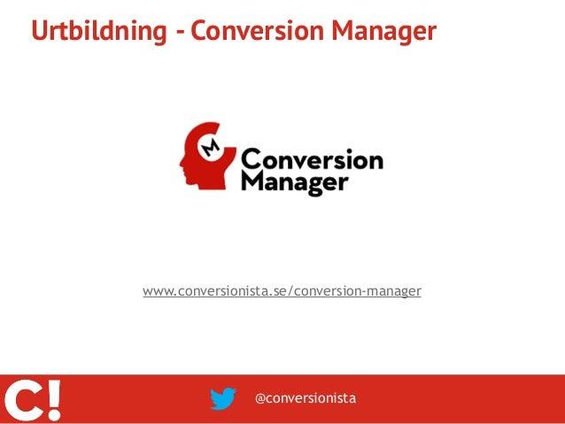 Urtbildning - Conversion Manager        www.conversionista.se/conversion-manager                        @conversionista