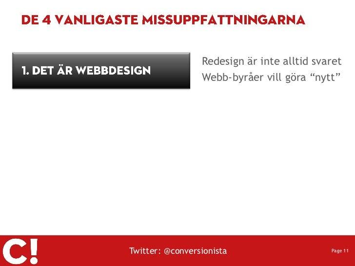 """Redesign är inte alltid svaret                 Webb-byråer vill göra """"nytt""""Twitter: @conversionista                    Pag..."""