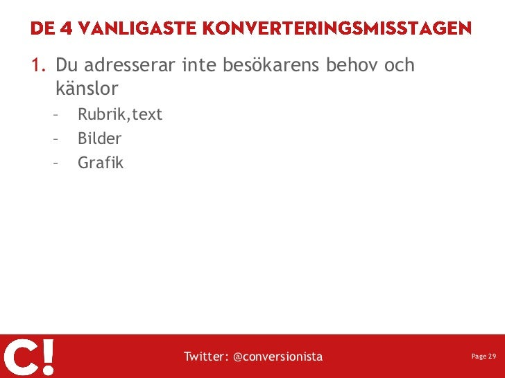 1. Du adresserar inte besökarens behov och   känslor  –   Rubrik,text  –   Bilder  –   Grafik                    Twitter: ...