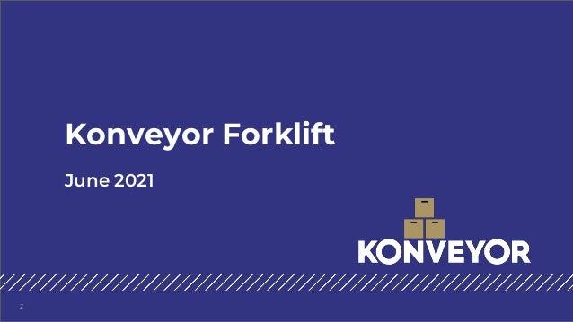 June 2021 Konveyor Forklift 2