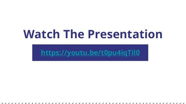 Watch The Presentation https://youtu.be/t0pu4iqTil0