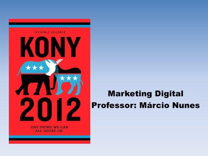 Marketing DigitalProfessor: Márcio Nunes