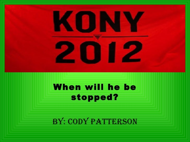 When will he be  stopped?By: Cody Patterson