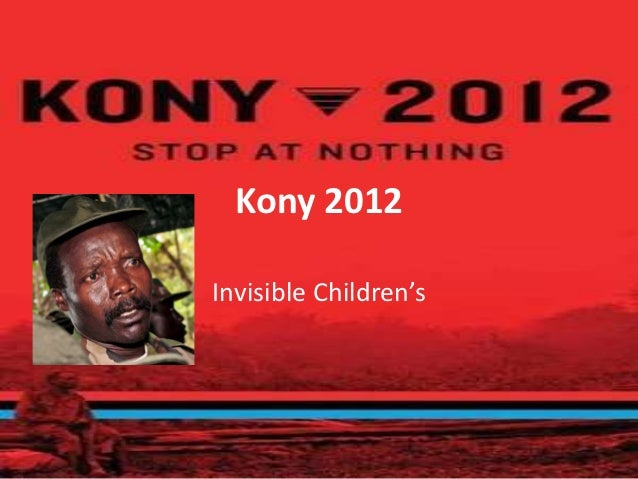 Kony 2012Invisible Children's