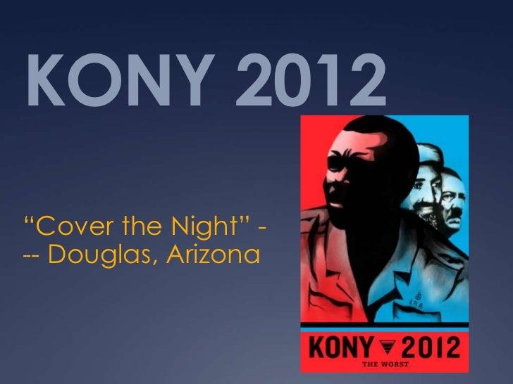 "KONY 2012""Cover the Night"" --- Douglas, Arizona"