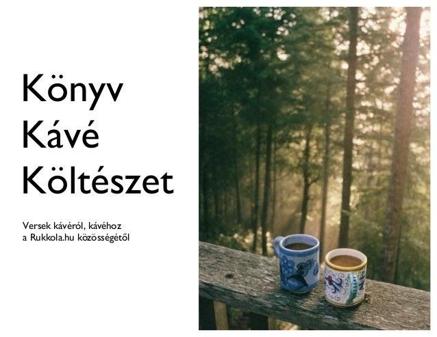Könyv Kávé Költészet Versek kávéról, kávéhoz a Rukkola.hu közösségétől
