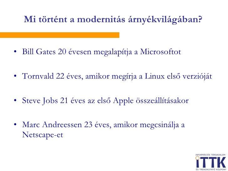 <ul><li>Bill Gates 20 évesen megalapítja a Microsoftot </li></ul><ul><li>Tornvald 22 éves, amikor megírja a Linux első ver...