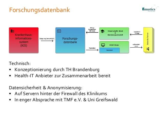 Forschungsdatenbank Technisch: • Konzeptionierung durch TH Brandenburg • Health-IT Anbieter zur Zusammenarbeit bereit Date...