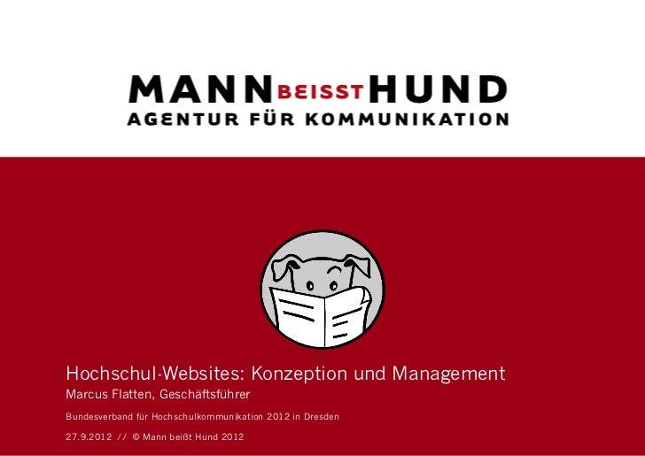 Hochschul-Websites: Konzeption und ManagementMarcus Flatten, GeschäftsführerBundesverband für Hochschulkommunikation 2012 ...