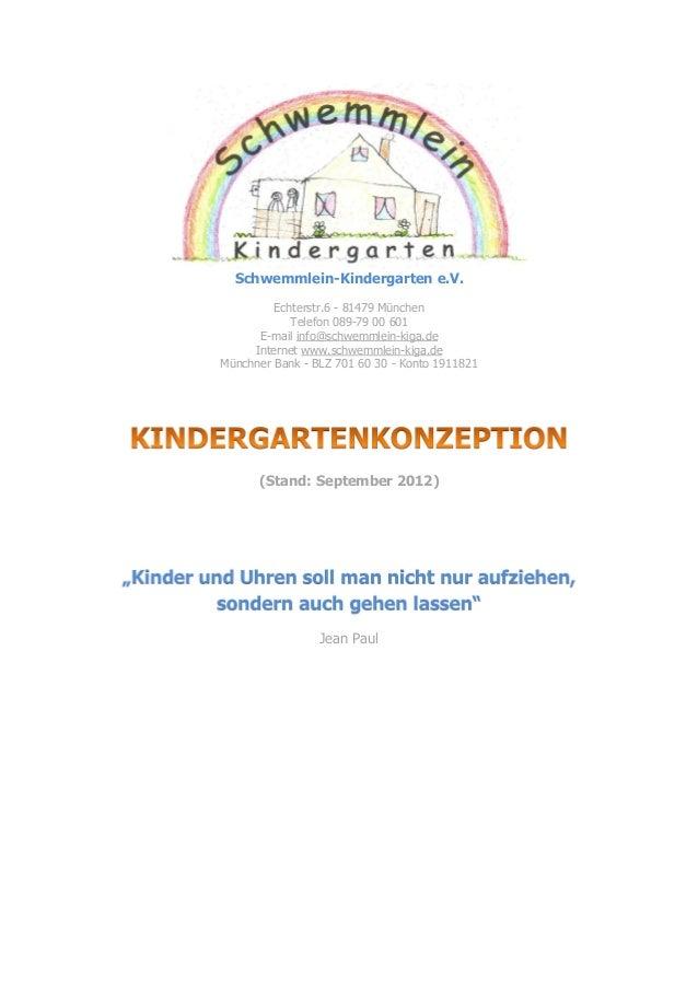 Schwemmlein-Kindergarten e.V.                   Echterstr.6 - 81479 München                      Telefon 089-79 00 601    ...