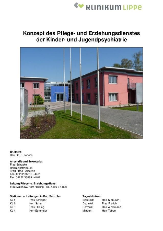 Konzept des Pflege- und Erziehungsdienstesder Kinder- und JugendpsychiatrieChefarzt:Herr Dr. R. JebensAnschrift und Sekret...