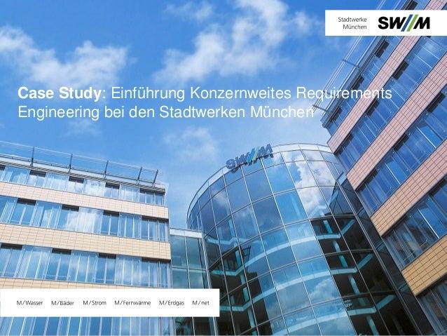 Case Study: Einführung Konzernweites Requirements Engineering bei den Stadtwerken München