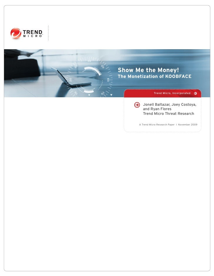 Show Me the Money! The Monetization of KOOBFACE                      Trend Micro, Incorporated              Jonell Baltaza...
