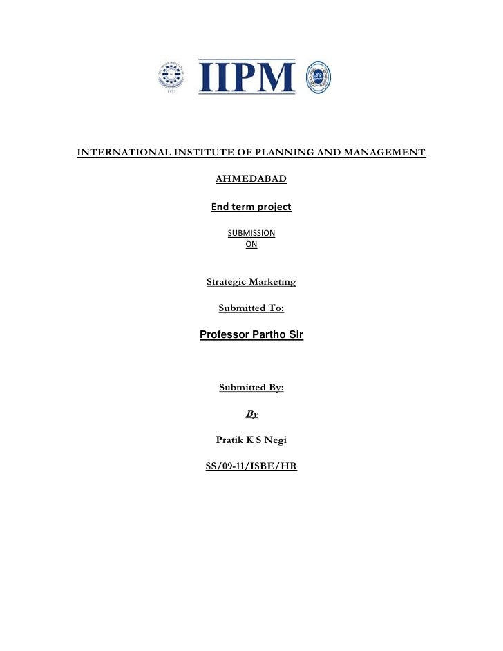 INTERNATIONAL INSTITUTE OF PLANNING AND MANAGEMENT                      AHMEDABAD                     End term project    ...