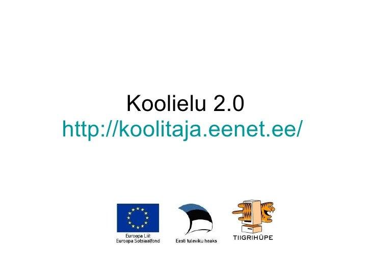 Koolielu 2.0 http://koolitaja.eenet.ee/