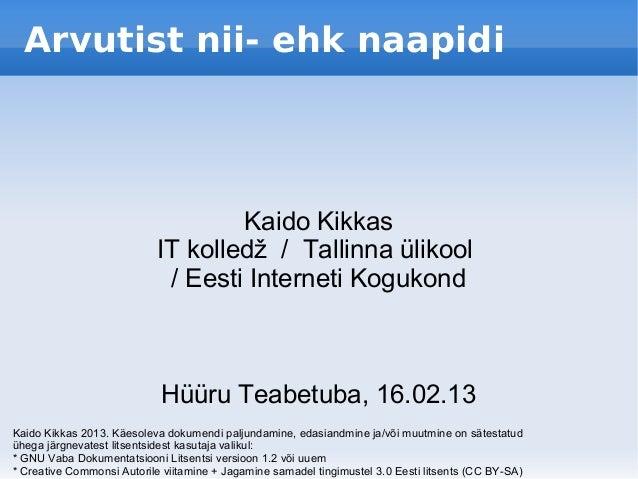 Arvutist nii- ehk naapidi                                    Kaido Kikkas                            IT kolledž / Tallinna...
