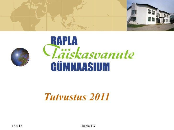 Tutvustus 201118.4.12           Rapla TG