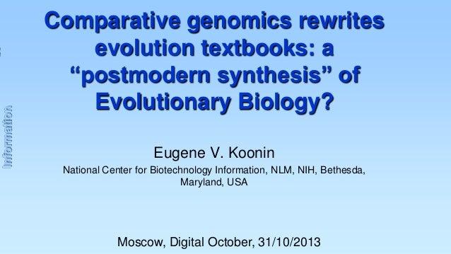 "Information  Comparative genomics rewrites evolution textbooks: a ""postmodern synthesis"" of Evolutionary Biology? Eugene V..."