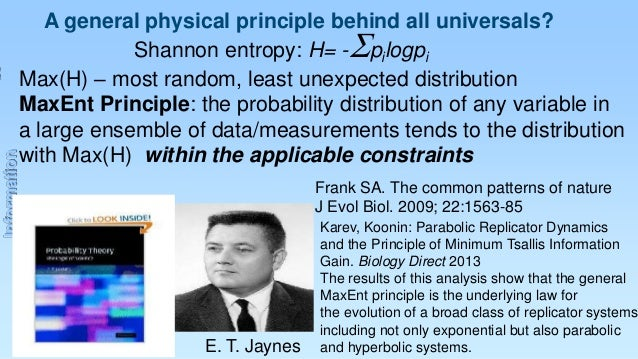 A general physical principle behind all universals? Shannon entropy: H= - pilogpi Max(H) – most random, least unexpected d...