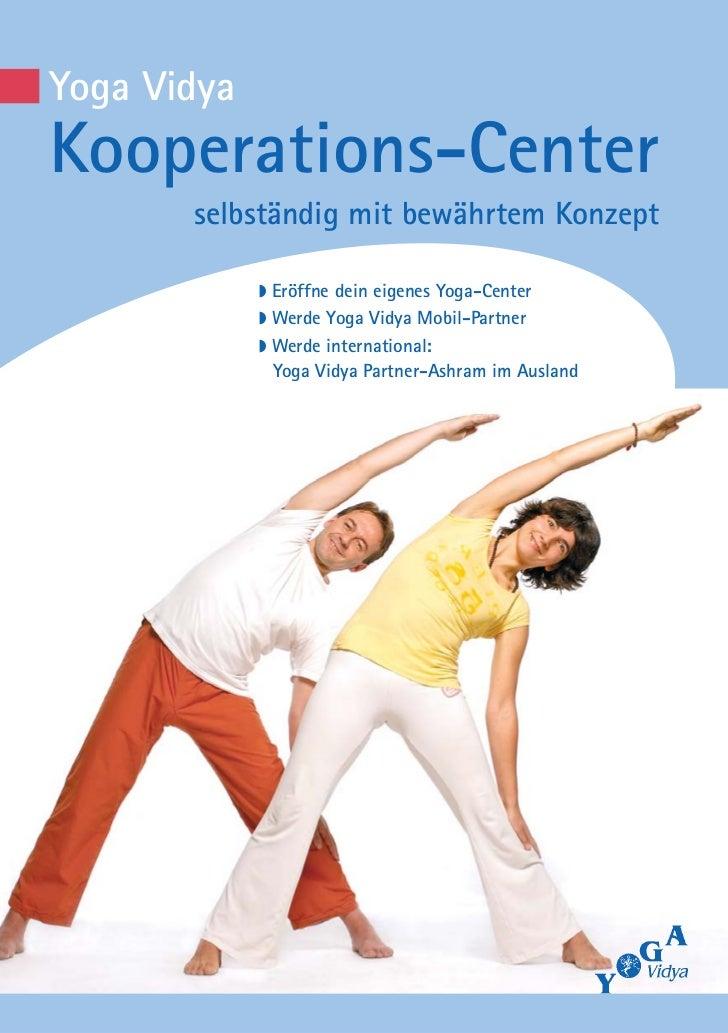 Yoga VidyaKooperations-Center       selbständig mit bewährtem Konzept             ◗ Eröffne dein eigenes Yoga-Center      ...