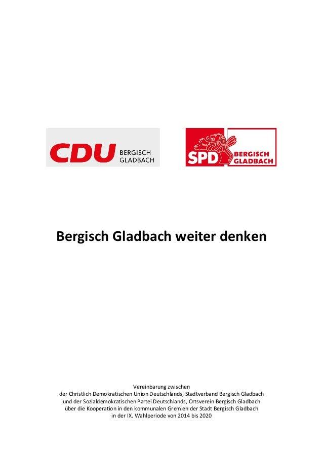 Bergisch Gladbach weiter denken  Vereinbarung zwischen  der Christlich Demokratischen Union Deutschlands, Stadtverband Ber...
