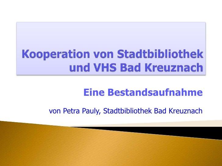 Eine Bestandsaufnahmevon Petra Pauly, Stadtbibliothek Bad Kreuznach