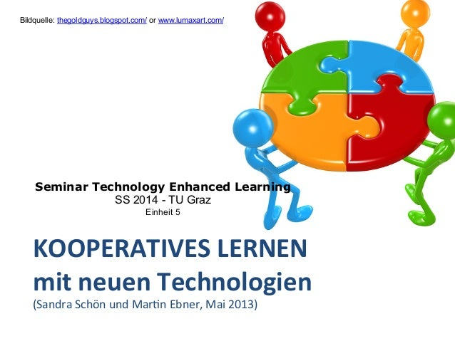 KOOPERATIVES  LERNEN   mit  neuen  Technologien   (Sandra  Schön  und  Mar-n  Ebner,  Mai  2013)  ...