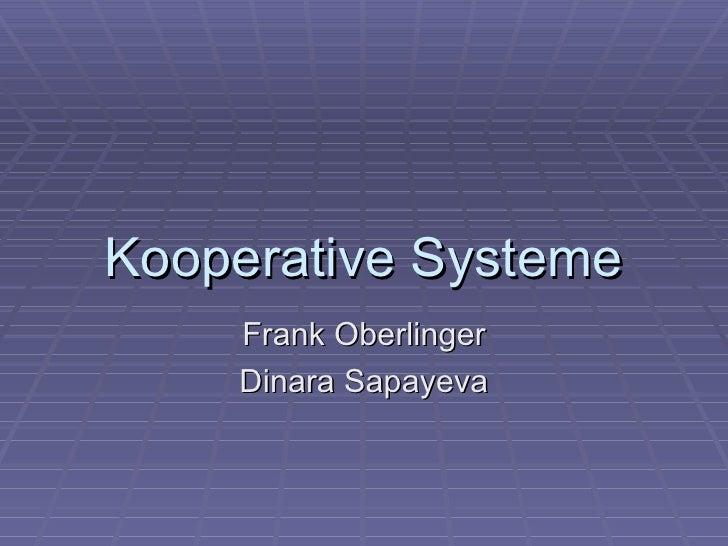 Kooperative Systeme Frank Oberlinger Dinara Sapayeva