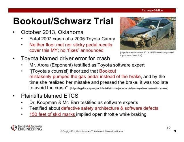 © Copyright 2014, Philip Koopman. CC Attribution 4.0 International license. Bookout/Schwarz Trial • October 2013, Oklahoma...