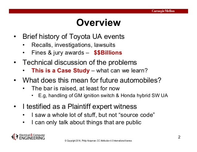 © Copyright 2014, Philip Koopman. CC Attribution 4.0 International license. Overview • Brief history of Toyota UA events •...