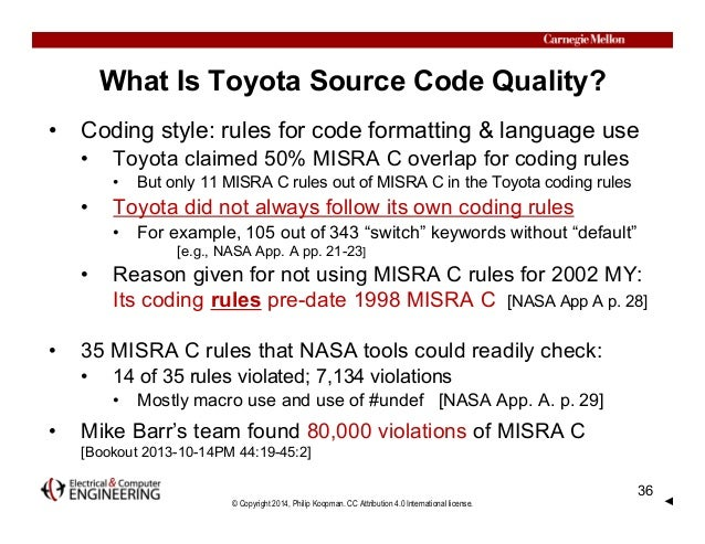 © Copyright 2014, Philip Koopman. CC Attribution 4.0 International license. What Is Toyota Source Code Quality? • Coding s...
