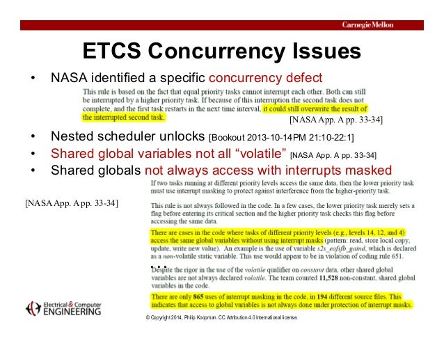 © Copyright 2014, Philip Koopman. CC Attribution 4.0 International license. ETCS Concurrency Issues • NASA identified a sp...