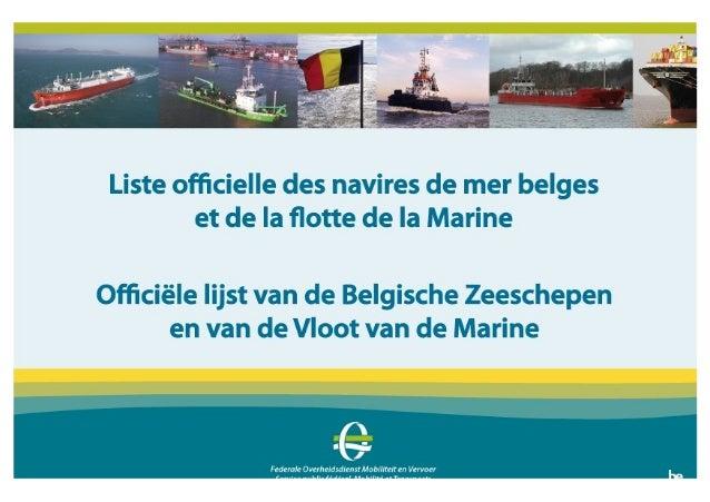 Officiële lijst van de Belgische zeeschepen en van de vloot van de marine Liste officielle des navires de mer belges et de...