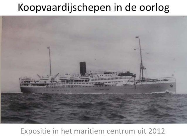 Koopvaardijschepen in de oorlog Expositie in het maritiem centrum uit 2012