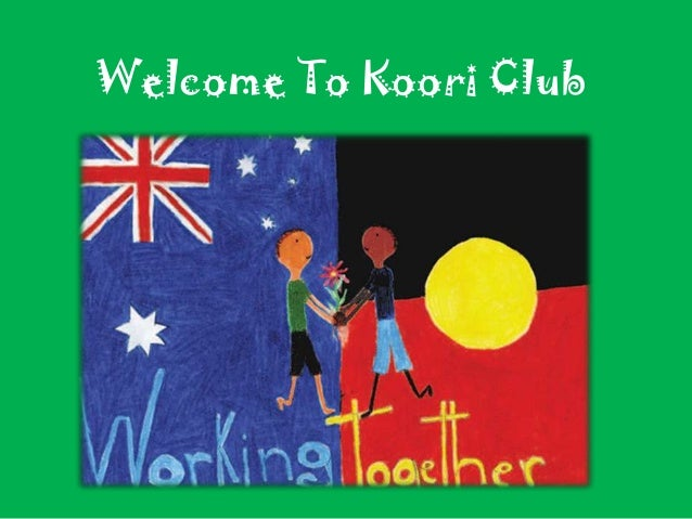 Welcome To Koori Club