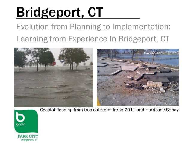Bridgeport, CTEvolution from Planning to Implementation:Learning from Experience In Bridgeport, CTCoastal flooding from tr...