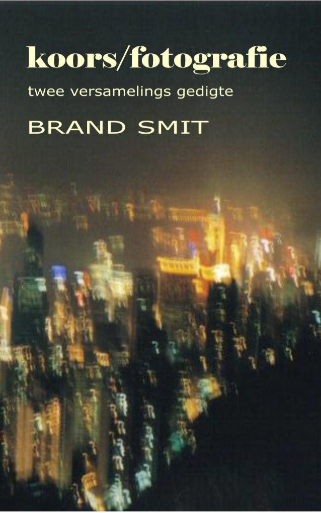 KOORS/FOTOGRAFIE twee versamelings gedigte    BRAND SMIT