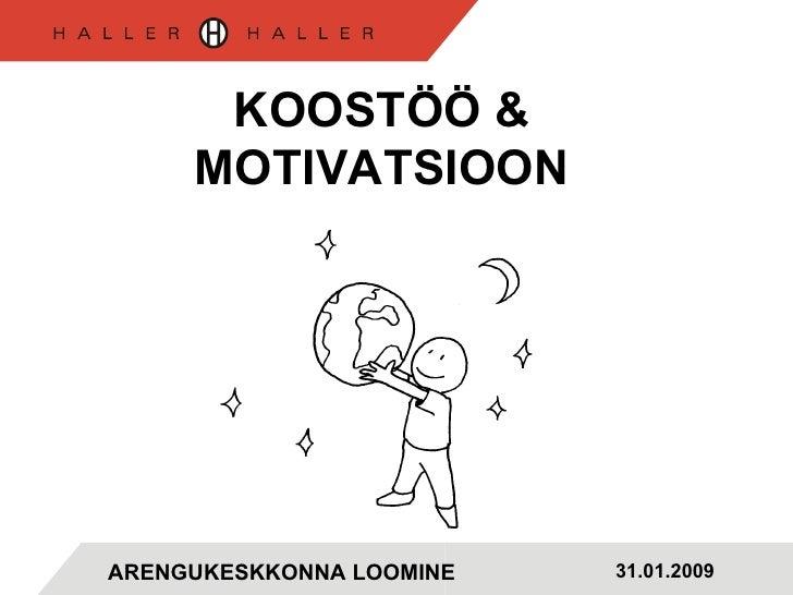 KOOSTÖÖ & MOTIVATSIOON