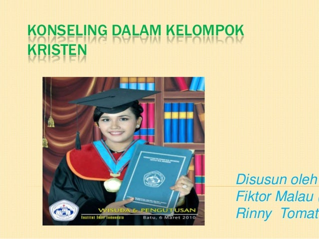 KONSELING DALAM KELOMPOKKRISTEN                      Disusun oleh                      Fiktor Malau (                     ...