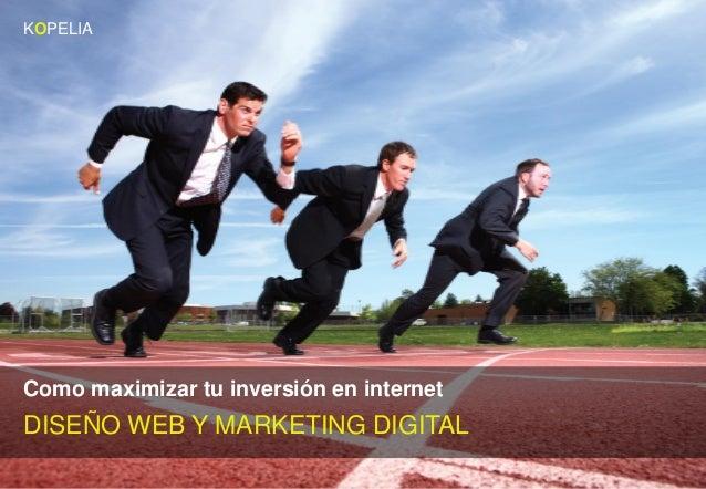 KOPELIAComo maximizar tu inversión en internetDISEÑO WEB Y MARKETING DIGITAL