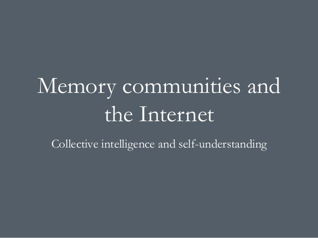 Memory communities and the Internet Collective intelligence and self-understanding