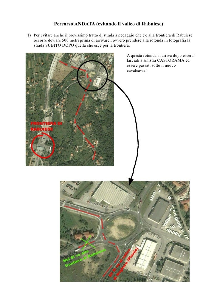 Percorso ANDATA (evitando il valico di Rabuiese)  1) Per evitare anche il brevissimo tratto di strada a pedaggio che c'è a...