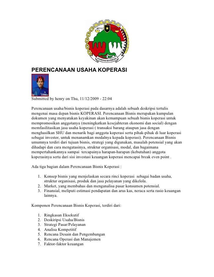 PERENCANAAN USAHA KOPERASISubmitted by henry on Thu, 11/12/2009 - 22:04Perencanaan usaha/bisnis koperasi pada dasarnya ada...
