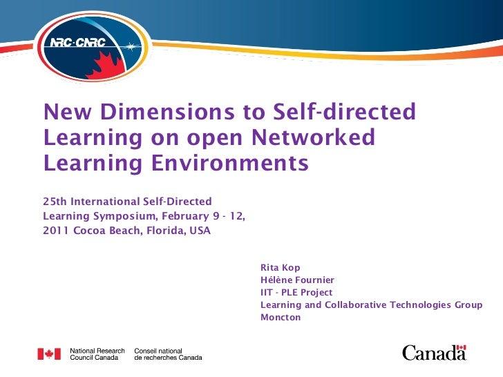 New Dimensions to Self-directed Learning on open Networked Learning Environments <ul><li>Rita Kop </li></ul><ul><li>Hélène...