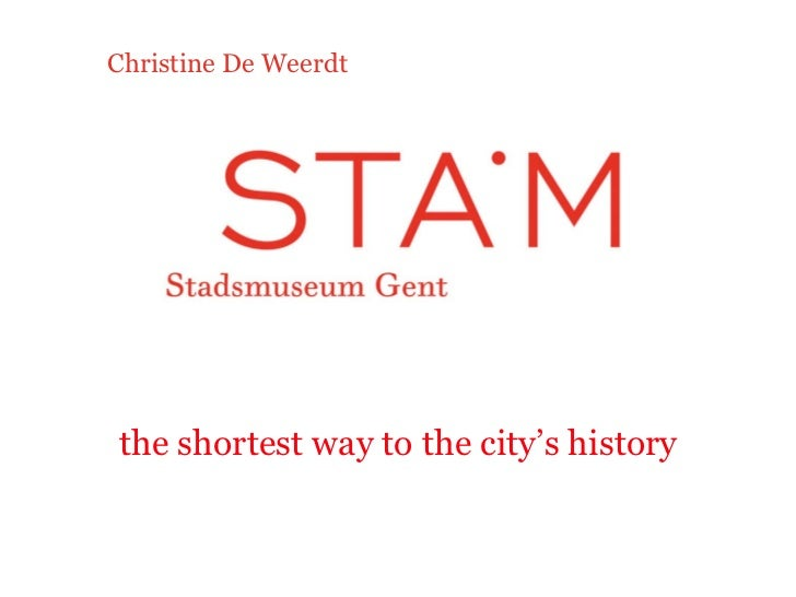 the shortest way to the city's history Christine De Weerdt